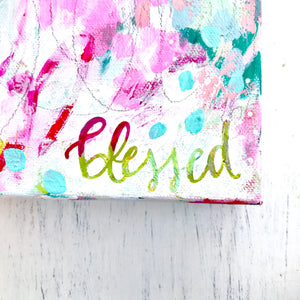 "Abstract ""Blessed"" original painting on 5x7 inch canvas / Colorful Home Decor / Vibrant Home Decor / Inspirational Art - Bethany Joy Art"