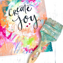 Load image into Gallery viewer, Create Joy 8.5x11 inch art print / gift for creatives / office and studio decor / creative gift / joy filled art / colorful home decor - Bethany Joy Art