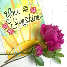 Load image into Gallery viewer, You Are My Sunshine / Art Print (8.5x11 inch) / Sunshine Art / Gifts for Her / Sunshine Theme / Yellow Wall Art - Bethany Joy Art