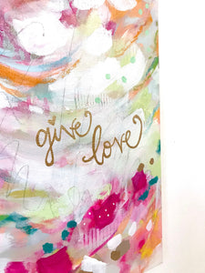 Give Love Original Abstract Painting on 16x20 inch canvas / Colorful Art for the Home / Gold Accents / Shiny Gold Words / Vibrant Home Decor - Bethany Joy Art