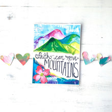 "Load image into Gallery viewer, Inspirational Art - ""Faith Can Move Mountains"" - 8.5x11 Print - Bethany Joy Art"