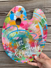 "Load image into Gallery viewer, Paint Palette Original Painting #4 ""Life is Beautiful"""