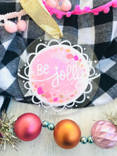 "Load image into Gallery viewer, Hand Painted Clear Acrylic Light Pink Ornament, ""Be Jolly"" - Bethany Joy Art"