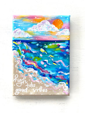 """High Tides, Good Vibes"" 5x7 inch Original Coastal Inspired Painting on Canvas with painted sides"