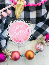 "Load image into Gallery viewer, Hand Painted Clear Acrylic Light Pink Ornament, ""Let it Snow"""