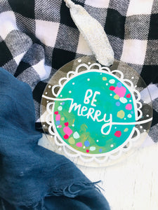 "Hand Painted Clear Acrylic Teal Ornament, ""Be Merry"" - Bethany Joy Art"