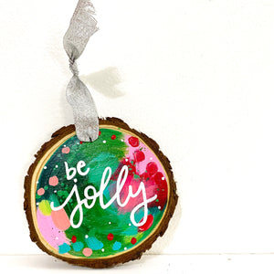 "Hand-painted wooden ornament ""Be Jolly"" #2"