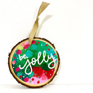 "Hand-painted wooden ornament ""Be Jolly"" #1"