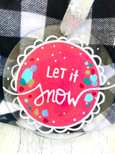 "Load image into Gallery viewer, Hand Painted Clear Acrylic Hot Pink Ornament, ""Let it Snow"" - Bethany Joy Art"