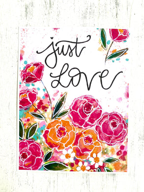 Just Love 8.5x11 inch art print - Bethany Joy Art