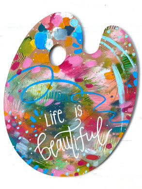 "Paint Palette Original Painting #4 ""Life is Beautiful"""