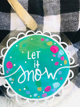 "Load image into Gallery viewer, Hand Painted Clear Acrylic Teal Ornament, ""Let it Snow"" - Bethany Joy Art"