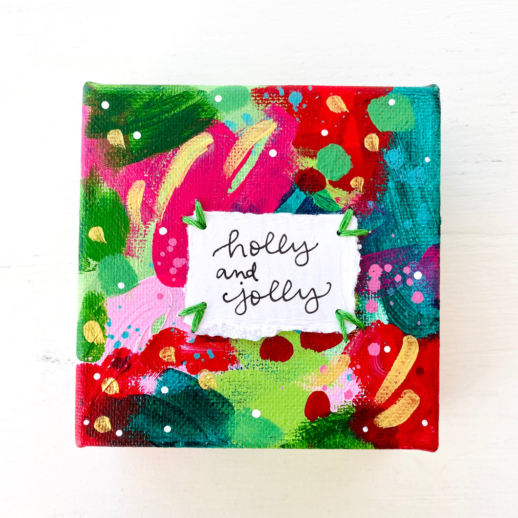 Holly and Jolly 4x4 inch original abstract canvas with embroidery thread accents