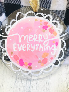 "Hand Painted Clear Acrylic Light Pink Ornament, ""Merry Everything"" - Bethany Joy Art"