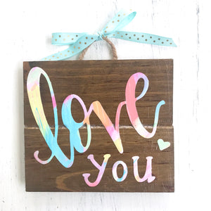 "Hand Lettered ""Love You"" Wood Sign with Canvas"