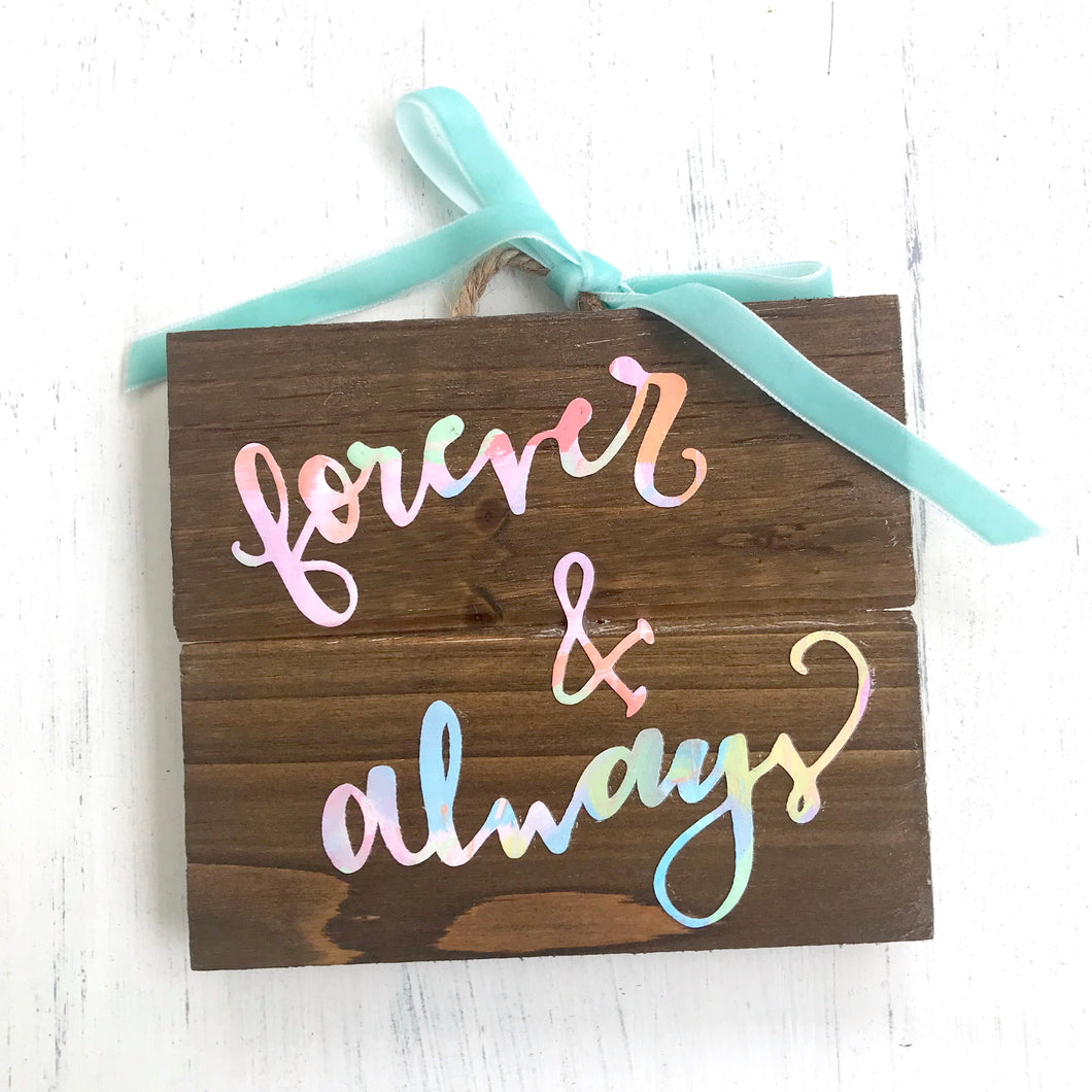 "Hand Lettered ""Forever and Always"" Wood Sign with Canvas - Bethany Joy Art"