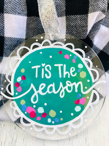 "Hand Painted Clear Acrylic Teal Ornament, ""Tis the Season"" - Bethany Joy Art"