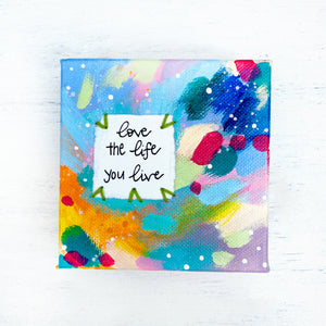 Love the Life you Live 4x4 inch original abstract canvas with embroidery thread accents - Bethany Joy Art
