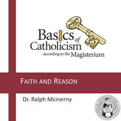 Basics of Catholicism - Faith and Reason