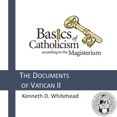 Basics of Catholicism - The Documents of Vatican II