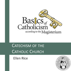 Basics of Catholicism - Catechism of the Catholic Church