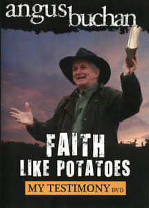Faith Like Potatoes: My Testimony