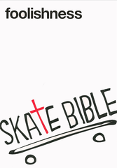 SkateBible: Foolishness