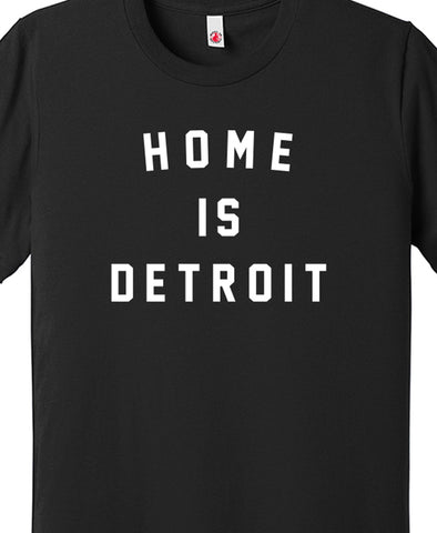 Home Is Detroit - Tee