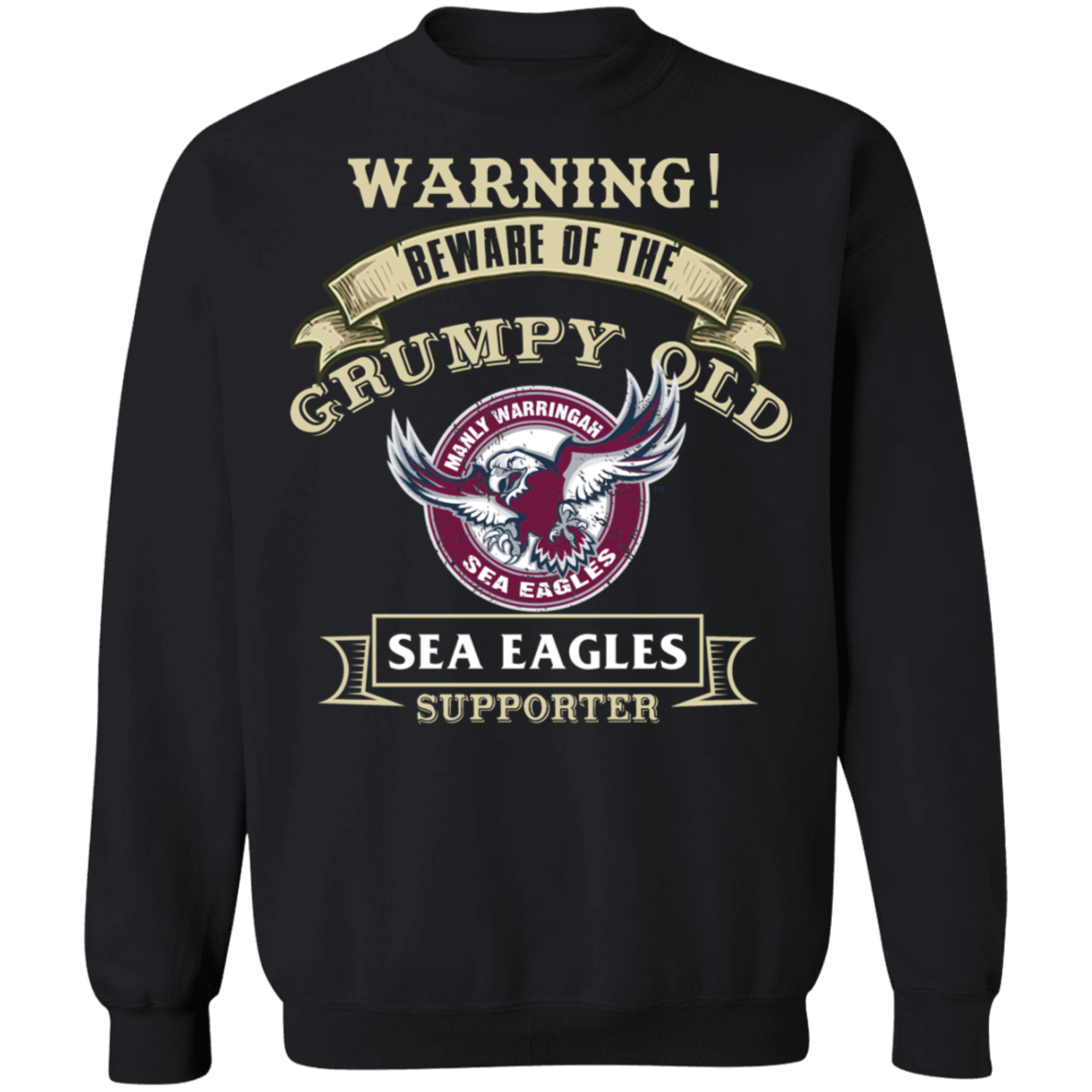 Grumpy old Manly Warringah Sea Eagles. - Sea Eagles G180 Crewneck Pullover Sweatshirt  8 oz.
