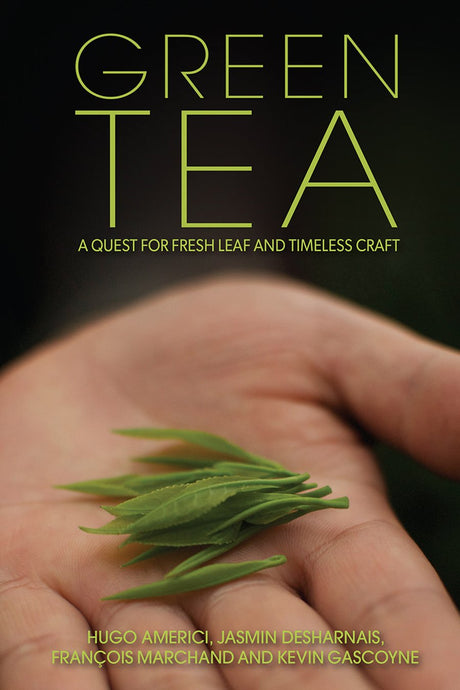 Green Tea: A Quest for Fresh Leaf and Timeless Craft