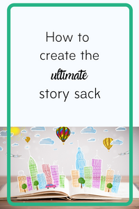 How to create the ultimate story sack