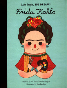 Little People, Big Dreams: Frida Khalo
