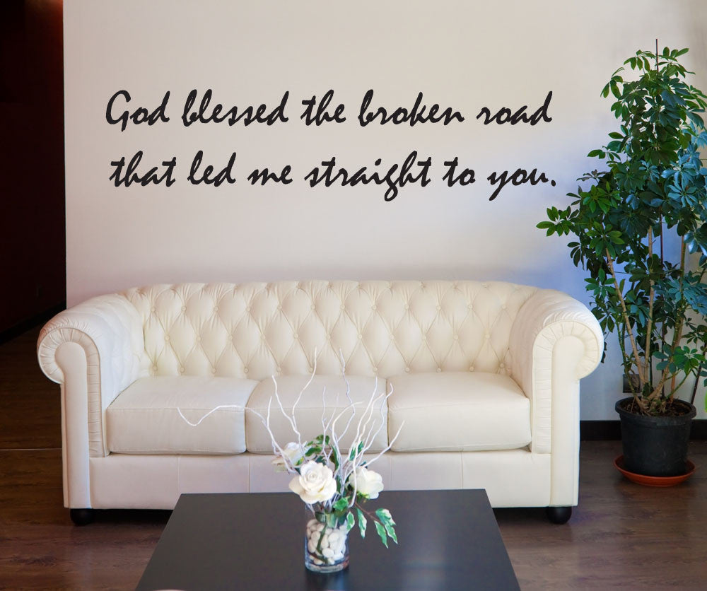 Vinyl Wall Decal Sticker God Bless The Broken Road Phrase - How to get vinyl decals to stick to textured walls