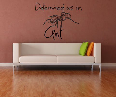 Vinyl Wall Decal Sticker Determined as an Ant #OS_DC210