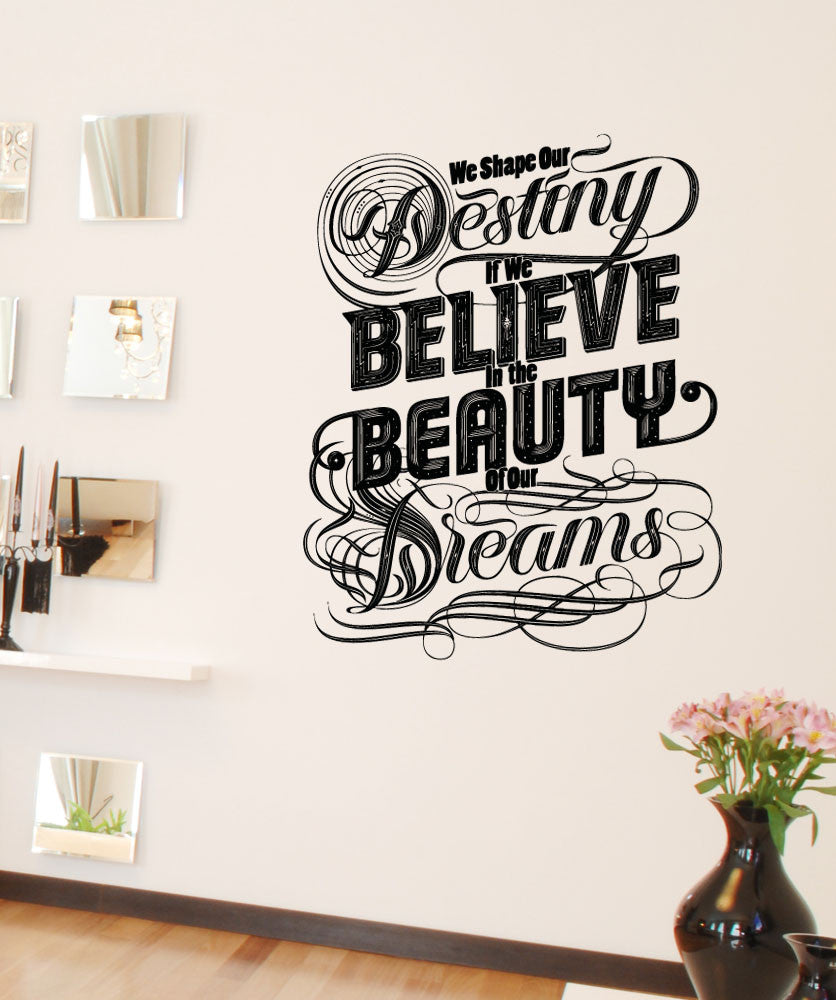 Vinyl Wall Decal Sticker Shape Our Dreams Quote #5135