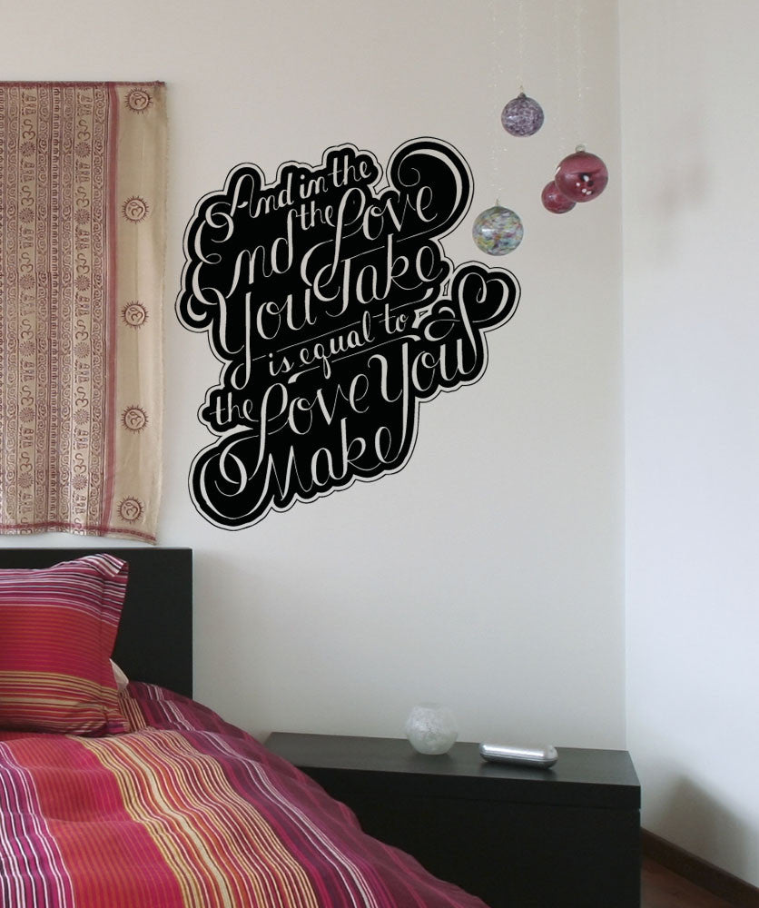 Vinyl Wall Decal Sticker Love is What You Take and Make Quote #5139