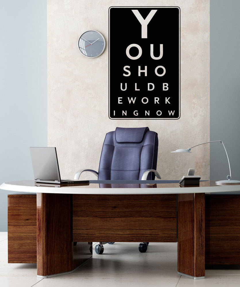 vinyl wall decal sticker you should be working eye chart 5157