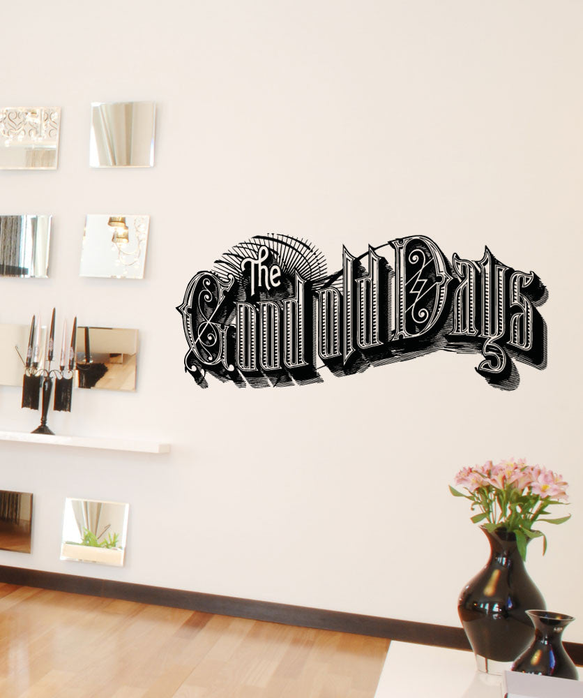 Vinyl Wall Decal Sticker Good Old Days #5159