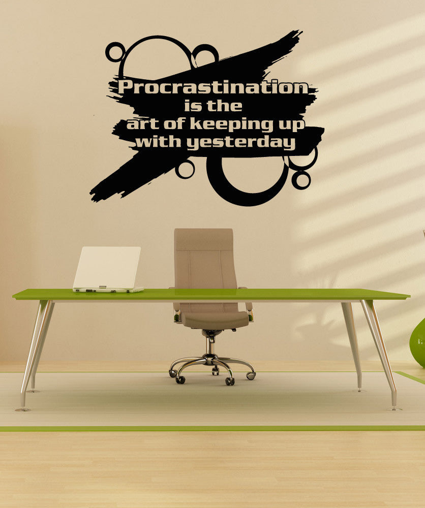 Vinyl Wall Decal Sticker Funny Procrastination Quote #5173