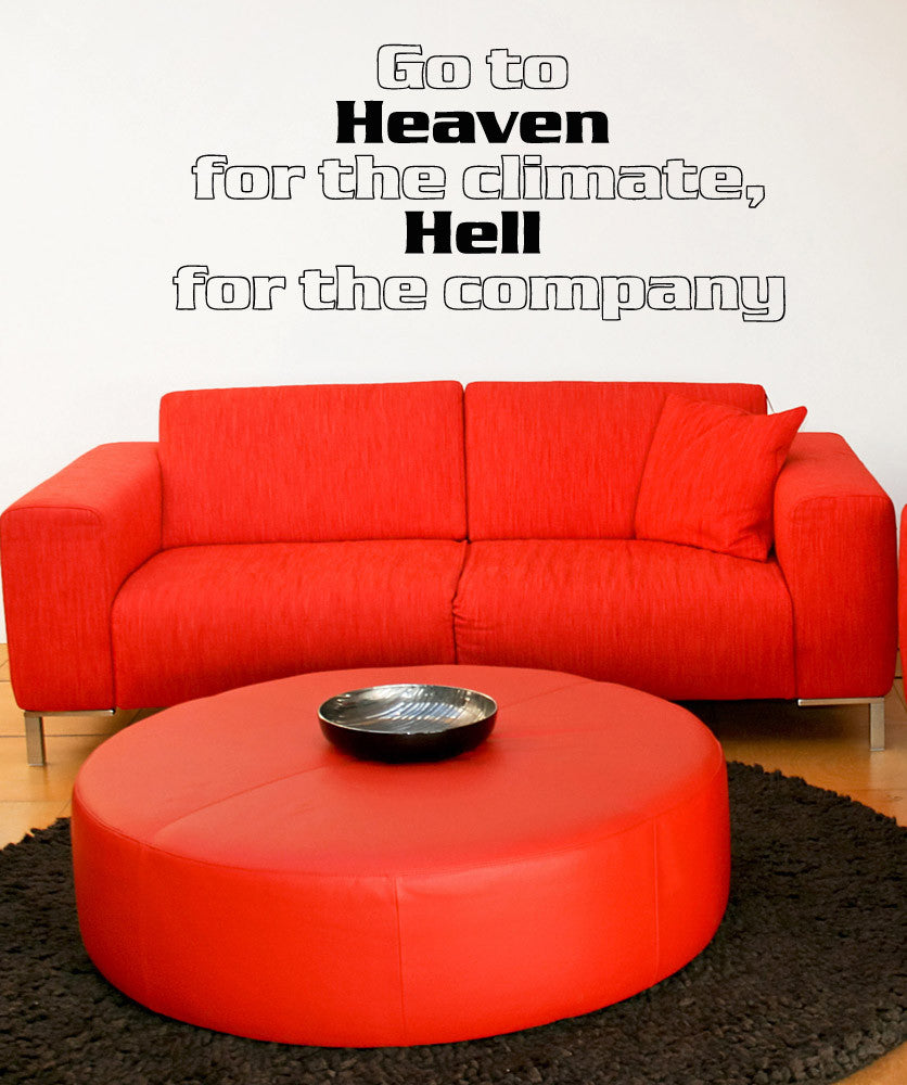 Vinyl Wall Decal Sticker Heaven and Hell Quote #5174