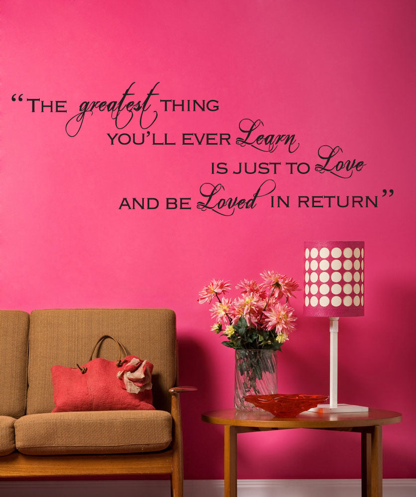 Vinyl Wall Decal Sticker The Greatest Thing Quote 5181