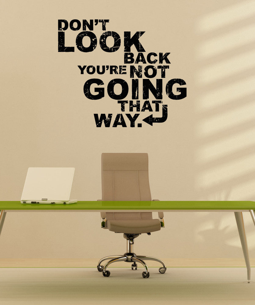 Vinyl Wall Decal Sticker Don't Look Back #5270