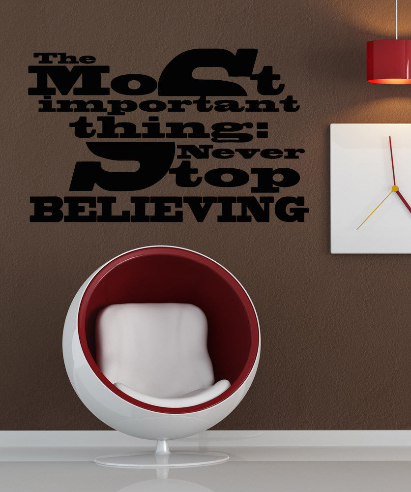 Vinyl Wall Decal Sticker The Most Important Thing 5297