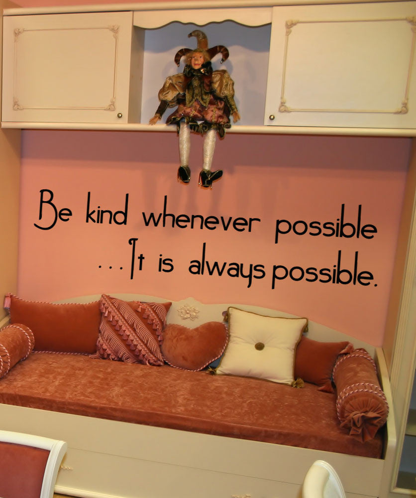 Vinyl Wall Decal Sticker Be Kind Whenever Possible #5357