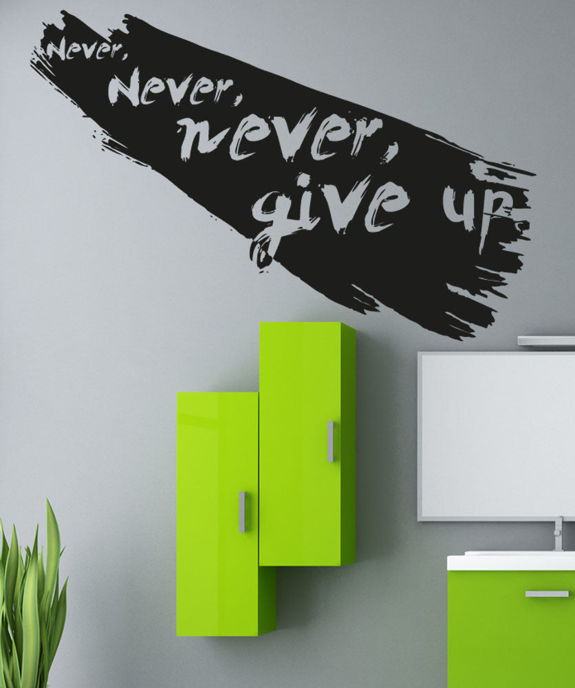 & Vinyl Wall Decal Sticker Never Give Up #5361