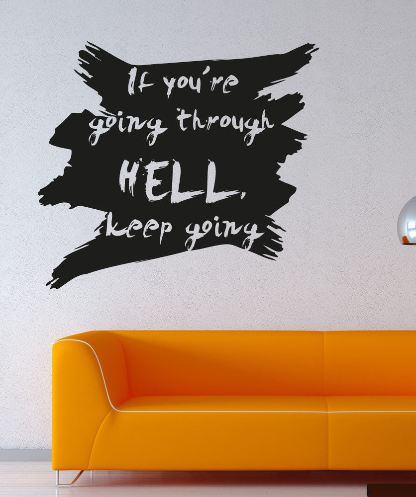 Vinyl Wall Decal Sticker If You're Going Through Hell #5362