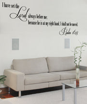 Vinyl Wall Decal Sticker Psalms 16:8 #5389