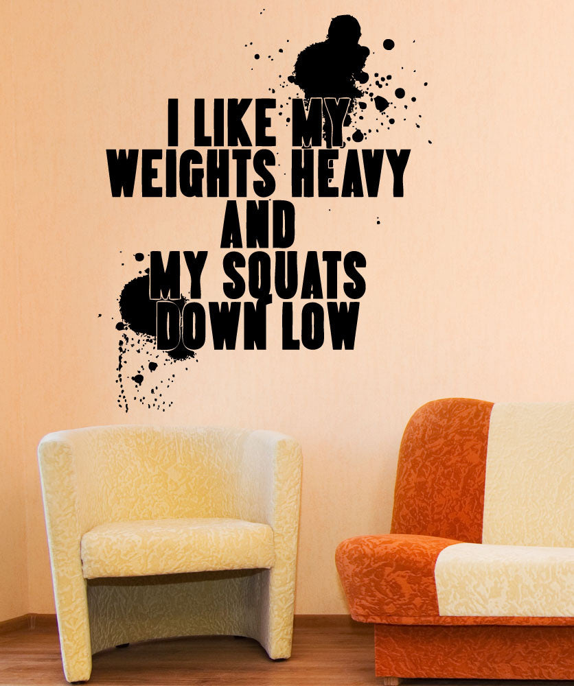 Vinyl Wall Decal Sticker I Like My Weights Heavy #5438