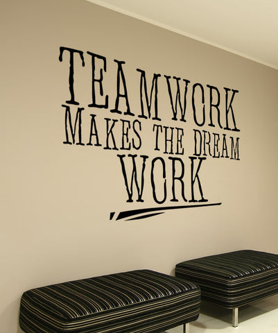 Teamwork Makes the Dream Work Quote Wall Decal. #5453