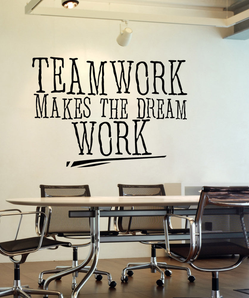 teamwork makes the dream work quote wall decal   5453